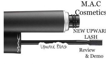 NEW M.A.C Cosmetics Upward Lash Mascara / Review & Demo
