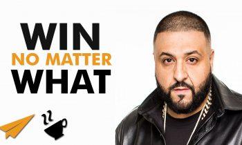 WIN no matter what – DJ Khaled (@djkhaled) advice – #Entspresso