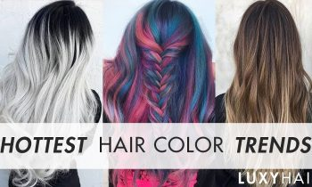 Hottest Hair Color Trends This Year | Luxy Hair